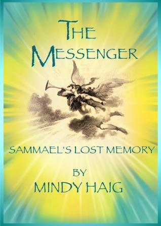 The Messenger, Sammael's Lost Memory by Mindy Haig