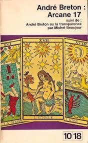 Arcane 17, suivi de André Breton ou la transparence par Michel Beaujour