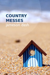 Country Messes by Jameson Dash