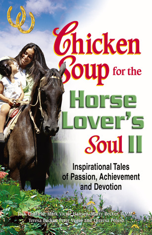chicken-soup-for-the-horse-lover-s-soul-ii-inspirational-tales-of-passion-achievement-and-devotion