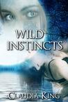 Wild Instincts (Wild, #1)