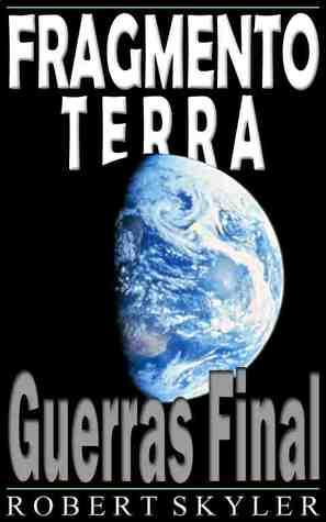 Guerras Final (Fragmento Terra, #2)