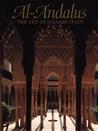 Al Andalus: The Art Of Islamic Spain