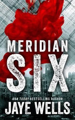 Meridian Six by Jaye Wells