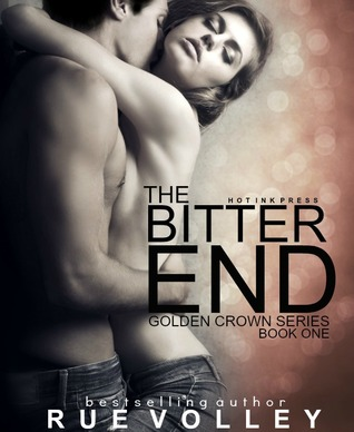 The Bitter End (Golden Crown, #1)