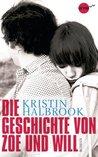 Die Geschichte von Zoe und Will by Kristin Halbrook