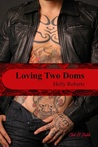 Loving Two Doms by Holly S. Roberts