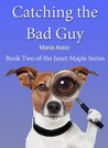 Catching the Bad Guy (Janet Maple #2)
