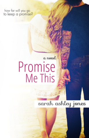 Promise Me This by Sarah Ashley Jones