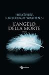 L'angelo della morte by Heather Killough-Walden