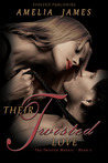 Their Twisted Love (The Twisted Mosaic #2)