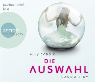 Die Auswahl (Cassia & Ky, #1)