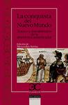 La conquista del Nuevo Mundo: Textos y documentos de la aventura americana