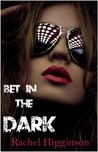 Bet in the Dark (In the Dark, #1)