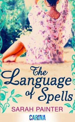 The Language of Spells (The Language of Spells #1)