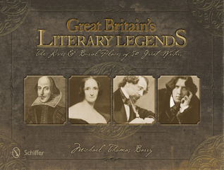 Literary Legends of the British Isles: The Lives & Burial Places of 50 Great Writers