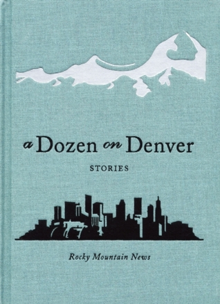 A Dozen on Denver by Rocky Mountain News