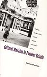 Cultural Marxism in Postwar Britain: History, the New Left, and the Origins of Cultural Studies
