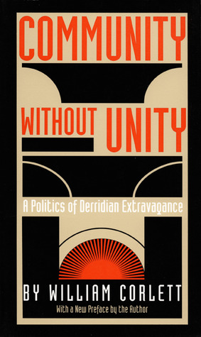 Community Without Unity: A Politics of Derridian Extravagance