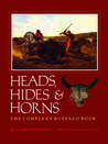Heads, Hides and Horns: The Compleat Buffalo Book