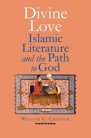 Descarga gratuita de ebook as txt Divine Love: Islamic Literature and the Path to God