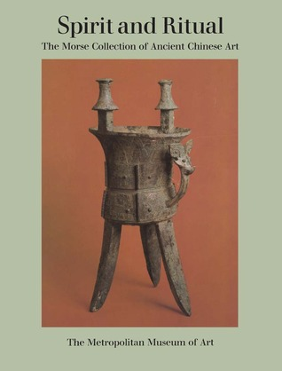 Spirit and Ritual: The Morse Collection of Ancient Chinese Art