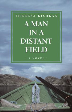 a-man-in-a-distant-field-a-novel