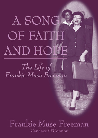 a-song-of-faith-and-hope-the-life-of-frankie-muse-freeman
