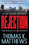 Rejection (Lou Drake Mysteries)