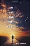 An Empty Land of Plenty
