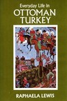 Everyday Life In Ottoman Turkey