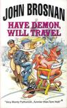 Have Demon Will Travel (Damned & Fancy, #2)