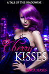Cherry Kisses (The Shadowfae Chronicles, #4.5)
