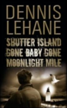 Shutter Island, Gone Baby Gone, Moonlight Mile