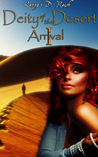 Arrival (Deity of the Desert #1)