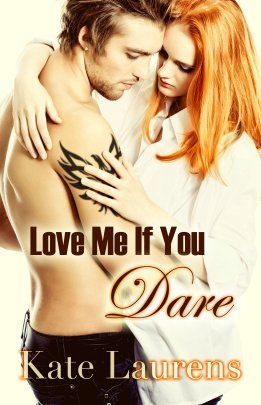 Love Me If You Dare by Kate Laurens