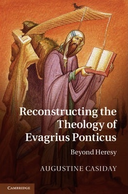 Reconstructing the Theology of Evagrius ...