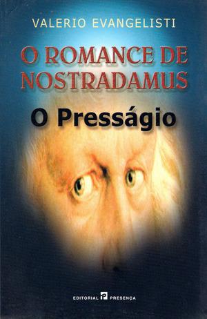 O Presságio (O Romance de Nostradamus, #1)