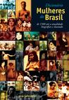 Dicionário Mulheres do Brasil by Schuma Schumaher