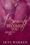 Beauty Becomes You by Skye Warren