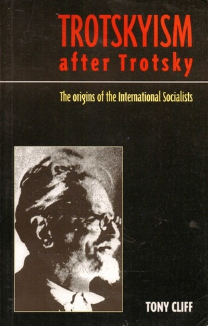 Trotskyism After Trotsky: The Origins of the International Socialists