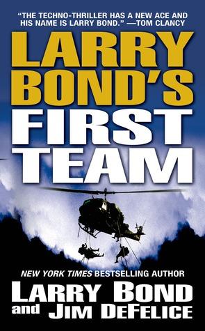 Larry Bond's First Team by Larry Bond