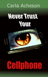 Never Trust Your Cellphone