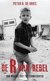 De R van Rebel by Peter R. de Vries