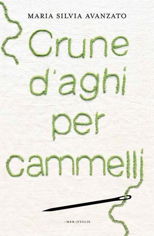 Crune d'aghi per cammelli by Maria Silvia Avanzato