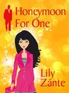 Honeymoon for One (Honeymoon #1)