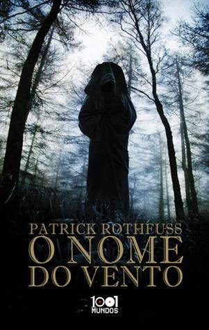 O Nome do Vento by Patrick Rothfuss