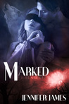 Marked by Jennifer  James