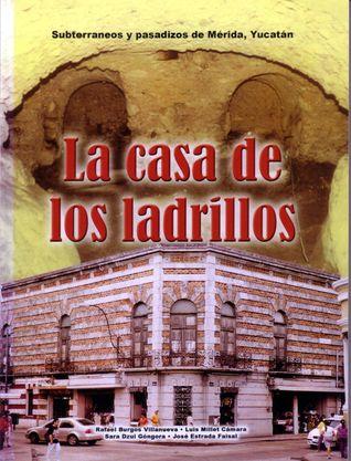 Subterráneos y pasadizos de Mérida, Yucatán: La casa de los ladrillos