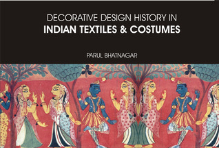 Decorative Design History in Indian Textiles and Costumes